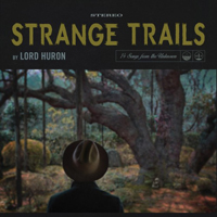 lordhuron-strange-trails