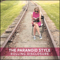 paranoidstyle-rolling-disclosure